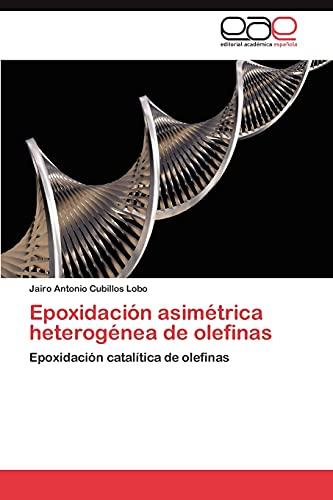9783847366898: Epoxidación asimétrica heterogénea de olefinas: Epoxidación catalítica de olefinas (Spanish Edition)