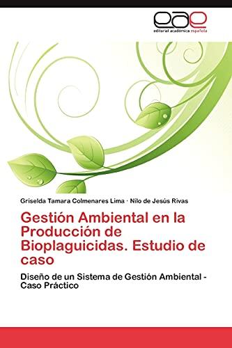 Gestion Ambiental En La Produccion de Bioplaguicidas. Estudio de Caso: Griselda Tamara Colmenares ...