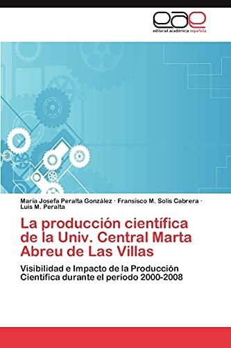 La producción científica de la Univ. Central Marta Abreu de Las Villas: María Josefa Peralta ...