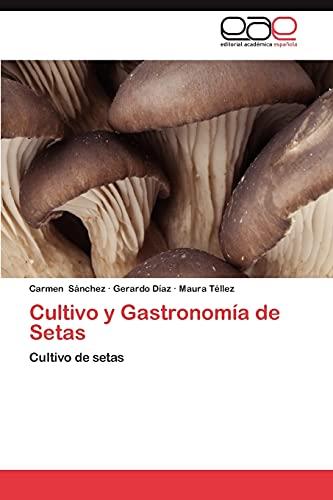 Cultivo y Gastronomia de Setas: Carmen Sanchez