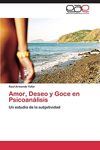 9783847367659: Amor, Deseo y Goce en Psicoanálisis