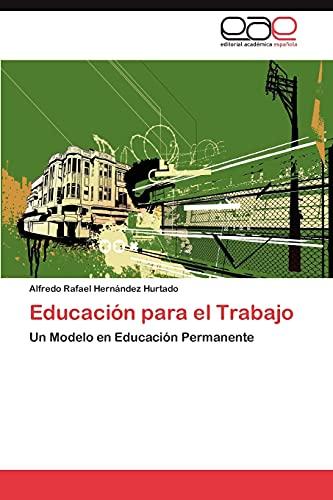 9783847368519: Educación para el Trabajo: Un Modelo en Educación Permanente (Spanish Edition)