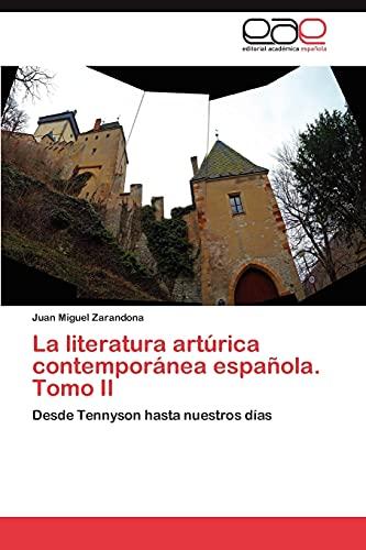 9783847369127: La literatura artúrica contemporánea española. Tomo II: Desde Tennyson hasta nuestros días (Spanish Edition)