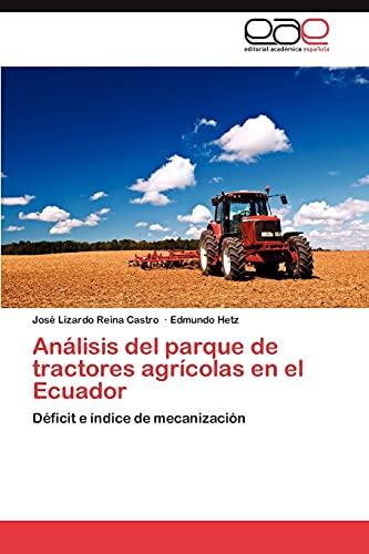 9783847369332: Análisis del parque de tractores agrícolas en el Ecuador: Déficit e índice de mecanización (Spanish Edition)
