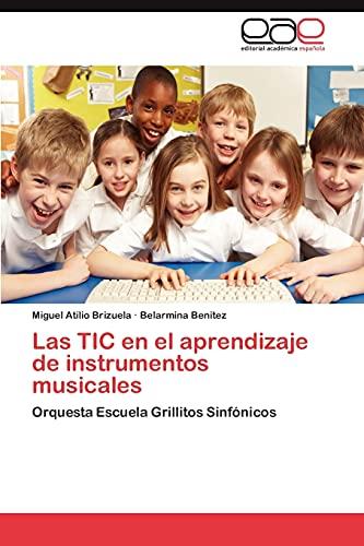 9783847369493: Las TIC en el aprendizaje de instrumentos musicales: Orquesta Escuela Grillitos Sinfónicos (Spanish Edition)