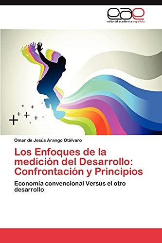 9783847369523: Los Enfoques de la medici�n del Desarrollo: Confrontaci�n y Principios: Econom�a convencional Versus el otro desarrollo