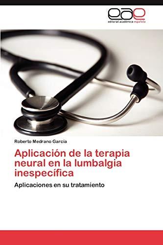 9783847369608: Aplicación de la terapia neural en la lumbalgia inespecífica