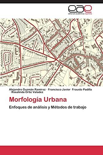 Morfología Urbana: Enfoques de análisis y Métodos: Alejandro Guzmán Ramírez;