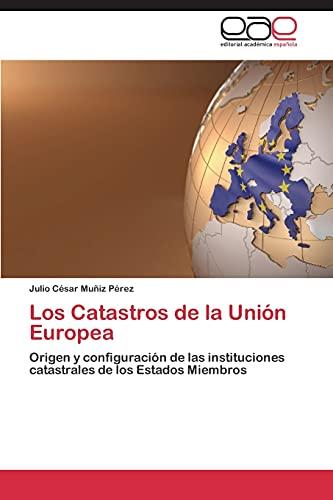 9783847369943: Los Catastros de la Unión Europea: Origen y configuración de las instituciones catastrales de los Estados Miembros (Spanish Edition)