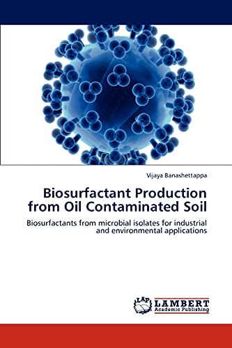 9783847370055: Biosurfactant Production from Oil Contaminated Soil