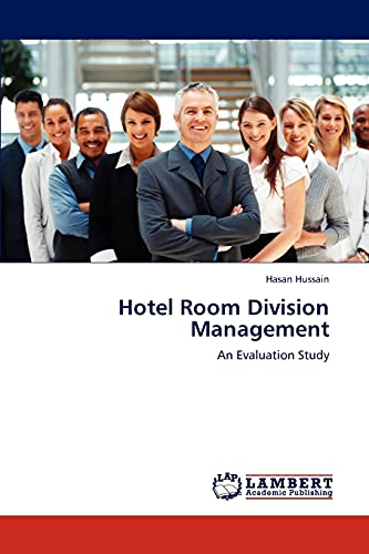 Hotel Room Division Management: An Evaluation Study: Hussain, Hasan