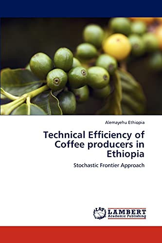 Technical Efficiency of Coffee producers in Ethiopia: Stochastic Frontier Approach: Alemayehu ...