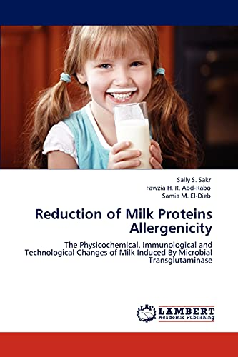 Reduction of Milk Proteins Allergenicity: The Physicochemical, Immunological and Technological ...