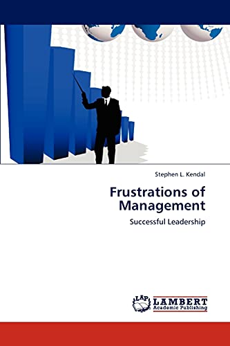 Frustrations of Management: Stephen L. Kendal