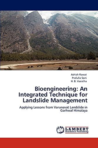 Bioengineering: An Integrated Technique for Landslide Management: Ashish Rawat