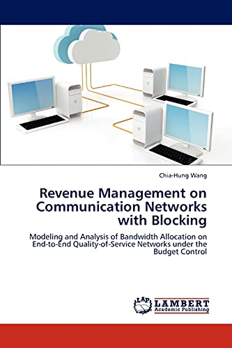 Revenue Management on Communication Networks with Blocking: Modeling and Analysis of Bandwidth ...
