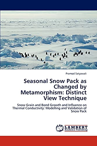 Seasonal Snow Pack as Changed by Metamorphism: Distinct View Technique: Pramod Satyawali
