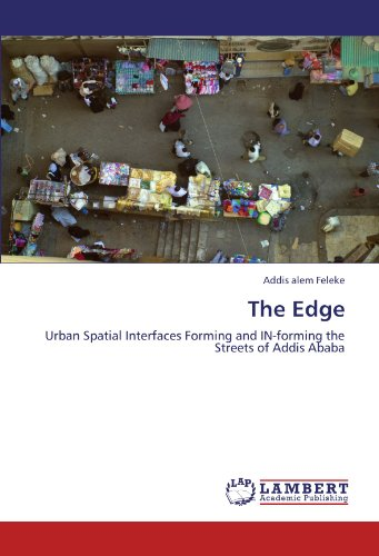 9783847371113: The Edge: Urban Spatial Interfaces Forming and IN-forming the Streets of Addis Ababa