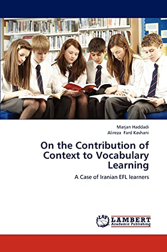 9783847371465: On the Contribution of Context to Vocabulary Learning: A Case of Iranian EFL learners