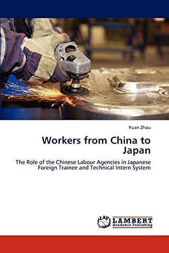 9783847371731: Workers from China to Japan: The Role of the Chinese Labour Agencies in Japanese Foreign Trainee and Technical Intern System
