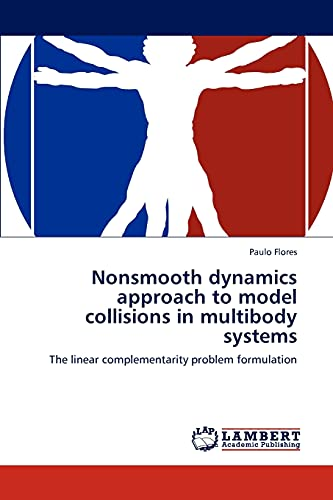 Nonsmooth Dynamics Approach to Model Collisions in Multibody Systems (Paperback): Paulo Flores