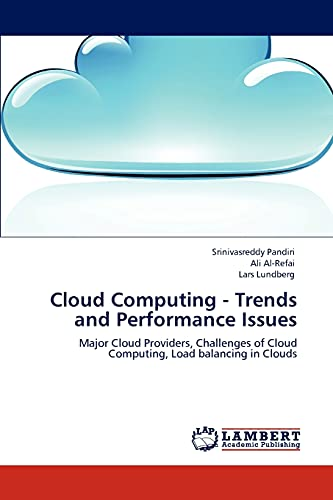 9783847372417: Cloud Computing - Trends and Performance Issues: Major Cloud Providers, Challenges of Cloud Computing, Load balancing in Clouds