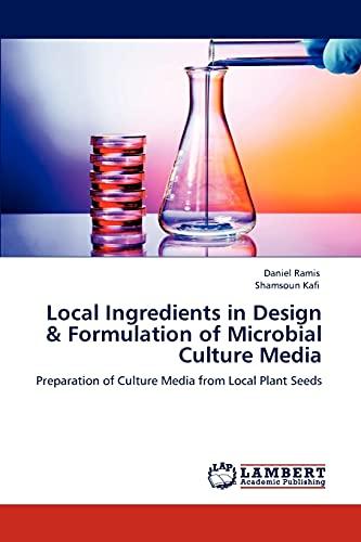 Local Ingredients in Design Formulation of Microbial Culture Media: Daniel Ramis