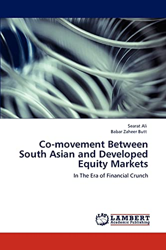 9783847373186: Co-movement Between South Asian and Developed Equity Markets: In The Era of Financial Crunch