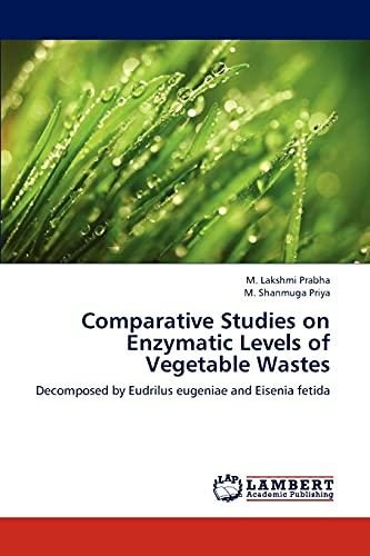 Comparative Studies on Enzymatic Levels of Vegetable: M Lakshmi Prabha