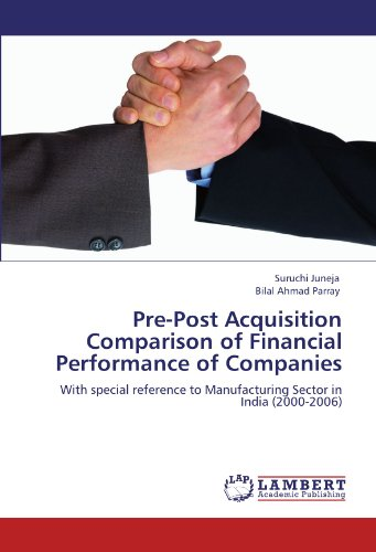 9783847373414: Pre-Post Acquisition Comparison of Financial Performance of Companies: With special reference to Manufacturing Sector in India (2000-2006)