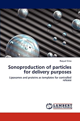 Sonoproduction of Particles for Delivery Purposes: Raquel Silva