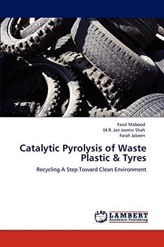 Catalytic Pyrolysis of Waste Plastic Tyres: Fazal Mabood