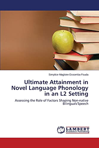 Ultimate Attainment in Novel Language Phonology in an L2 Setting: Simplice Magloire Essomba Fouda