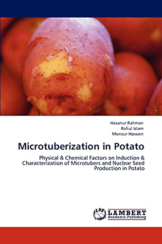 9783847377559: Microtuberization in Potato: Physical & Chemical Factors on Induction & Characterization of Microtubers and Nuclear Seed Production in Potato