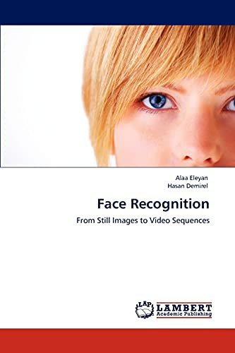 9783847377962: Face Recognition: From Still Images to Video Sequences