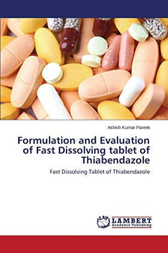 9783847378044: Formulation and Evaluation of Fast Dissolving tablet of Thiabendazole: Fast Dissolving Tablet of Thiabendazole