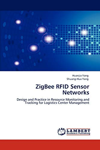 9783847379119: ZigBee RFID Sensor Networks: Design and Practice in Resource Monitoring and Tracking for Logistics Center Management