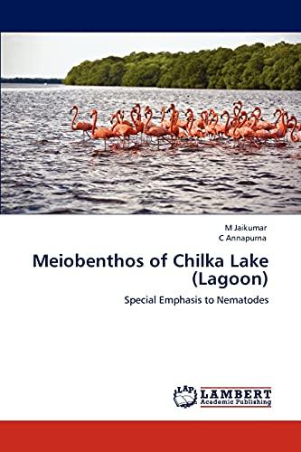 Meiobenthos of Chilka Lake (Lagoon): M Jaikumar (author)
