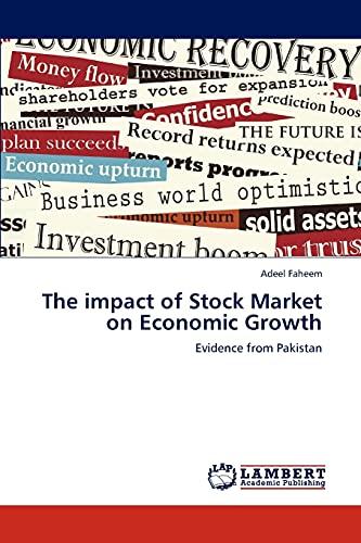 The impact of Stock Market on Economic Growth: Evidence from Pakistan: Adeel Faheem