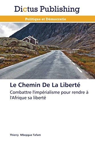 9783847385523: Le Chemin De La Liberté: Combattre l'impérialisme pour rendre à l'Afrique sa liberté