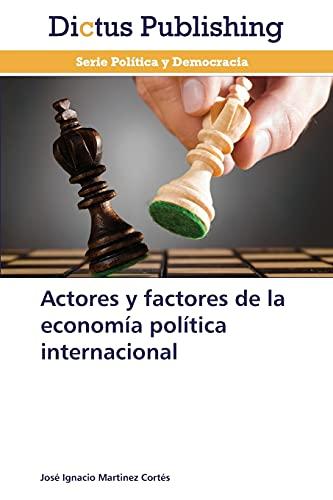 9783847386094: Actores y factores de la economía política internacional (Spanish Edition)