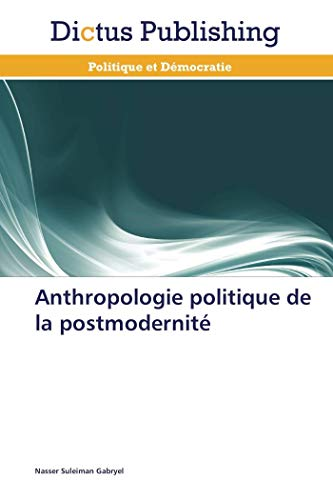 9783847386209: Anthropologie politique de la postmodernité (French Edition)