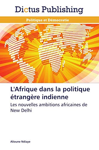 9783847386285: L'Afrique dans la politique étrangère indienne: Les nouvelles ambitions africaines de New Delhi (French Edition)