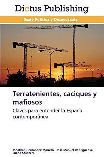 9783847386759: Terratenientes, caciques y mafiosos: Claves para entender la España contemporánea (Spanish Edition)