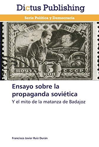 Ensayo sobre la propaganda soviética: Ruiz Durán, Francisco