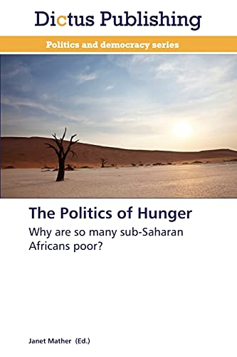 The Politics of Hunger: Why are so