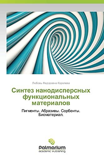 Sintez Nanodispersnykh Funktsionalnykh Materialov: Lyubov' Fedorovna Koroleva