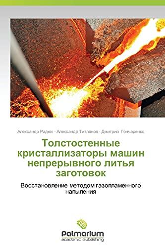 Tolstostennye Kristallizatory Mashin Nepreryvnogo Lit'ya Zagotovok (Paperback): Radyuk ...