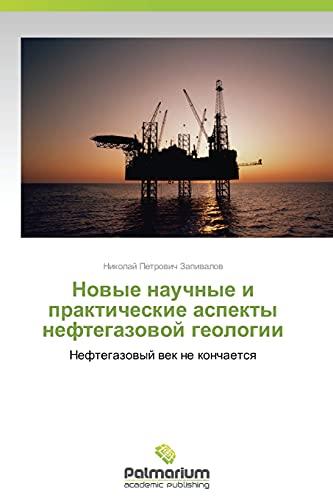 Novye Nauchnye I Prakticheskie Aspekty Neftegazovoy Geologii: Nikolay Petrovich Zapivalov