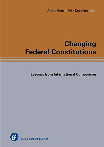 9783847400004: Changing Federal Constitutions: Lessons from International Comparison